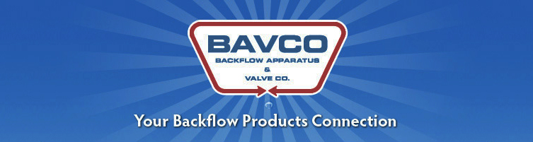 Bavco Backflow Apparatus & Valve Company. Your backflow products connection.
